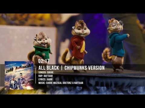All Black Full Song | Sukhe | Raftaar | Chipmunks...