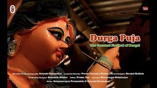 Durga Puja : The Greatest Festival of Bengal :: Documentary :: Bengal Pictures