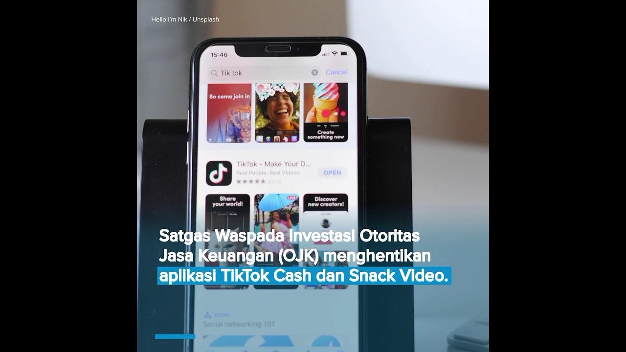 Ojk Hentikan Tiktok Cash Dan Snack Video Youtube