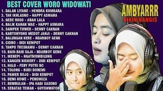BEST COVER LAGU WORO WIDOWATI | KUMPULAN LAGU JAWA BAPER AMBYARRR BIKIN NANGISSS