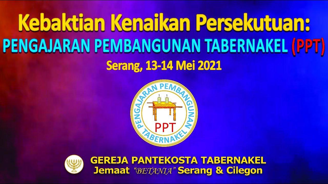 Download KEBAKTIAN KENAIKAN PERSEKUTUAN PENGAJARAN PEMBANGUNAN TABERNAKEL (PPT), 13 MEI 2021