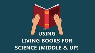 3 Steps for using living books for science (middle) in 40 seconds