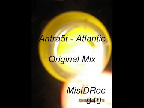 Antra5t - Atlantic A1(Original MIx)
