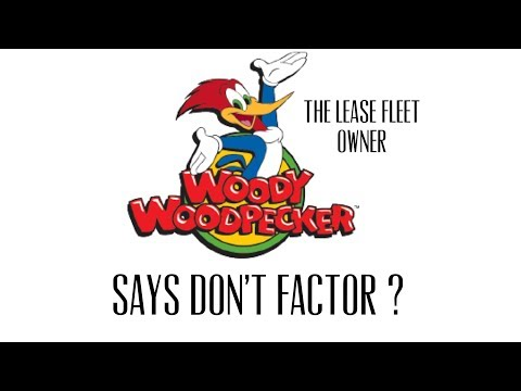 Woody - RST  Getting Factoring advice from a LEASE DRIVER is the blind leading the blind