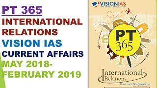 PT 365 INTERNATIONAL RELATIONS 2019 VISION IAS CURRENT AFFAIRS MAGAZINE:UPSC/STATE_PSC/SSC/RBI/