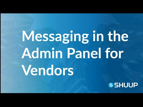 Messaging in the Admin Panel (for Vendors)