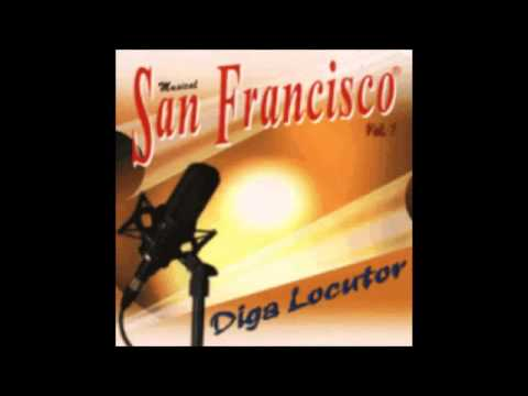 Musical San Francisco - Diga Locutor