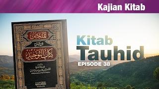 Kitab Tauhid Ke-38: Mengenal Asma'ul Husna - Ustadz Ikrimah
