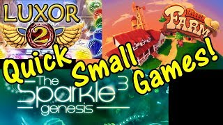 Quick Small Games! - Little Farm, Luxor 2, Sparkle 3