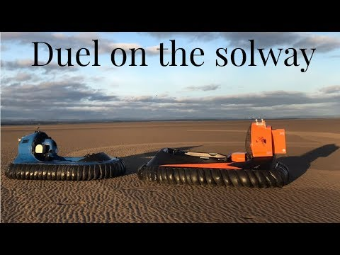 HOVERCRAFT DUEL  Solway estuary  flying fish, scat and universal hovercraft!