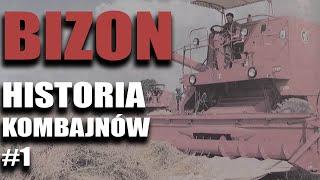 Bizon (#1):  Historia kombajnów, których miało nie być (odc.1 cz.1) | FARMER.PL