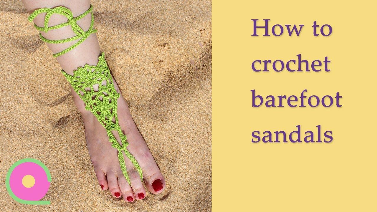 Barefoot Sandals Crochet Tutorial Youtube