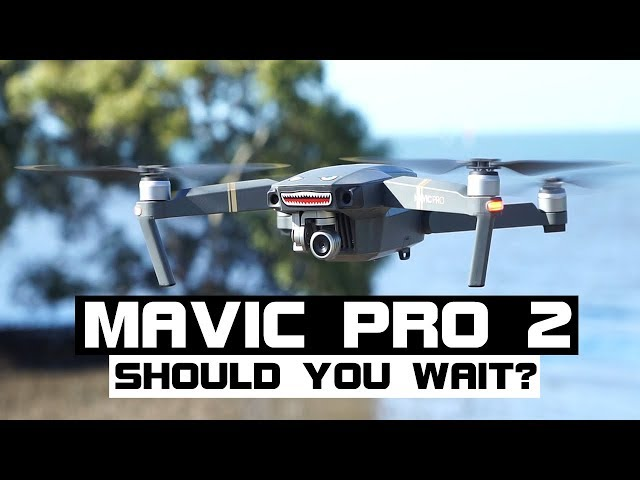 Mavic Pro 2 - Should You Wait | Release Date & What To Expect | DansTube.TV