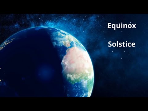 What Is The Equinox And Solstice?