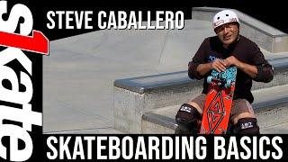 Skateboarding Basics with Steve Caballero