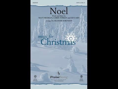 NOEL - Matt Redman/Chris Tomlin/Ed Cash/arr. Heather Sorenson