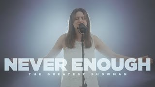 Never Enough - The Greatest Showman  | I Project - Ft.  Evelin Tardío