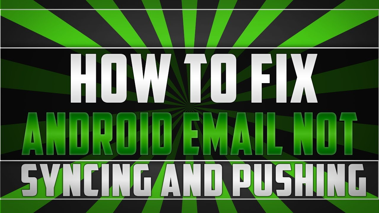 HOW TO FIX EMAIL NOT SYNCING ON ANDROID (2019)