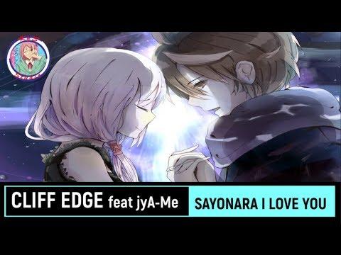 cliff-edge-feat-jya-me---sayonara-i-love-you-(video-lyric-sub-indonesia)