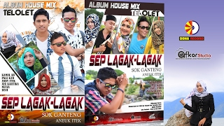 ALBUM HOUSE MIX TELOLET - SEP GALAK GALAK  Triler HD Video Quality 2017