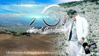 """Angel Guashpa - Mosaico del amor al desprecio """"Video Oficial 4K"""" AP HD Estudio's"""
