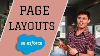 How to create and edit page layouts in Salesforce   (On viewer's request)