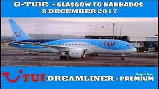 TUI DREAMLINER GLASGOW TO BARBADOS IN PREMIUM 9 DEC 2017