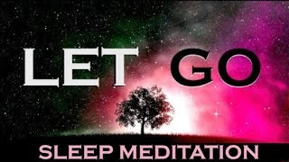 LET GO Renew The Mind Listen Every Night As You Sleep