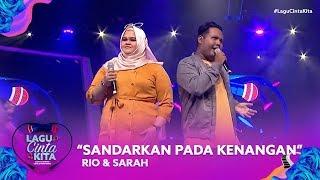 Rio & Sarah - Sandarkan Pada Kenangan | Lagu Cinta Kita (2019)