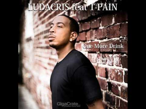 One More Drink-Ludacris Feat. T-Pain *with lyrics*
