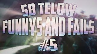 SB Telow : Funnies & Fails #5!