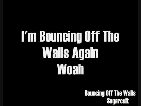 Sugarcult - Bouncing Off The Walls Lyrics
