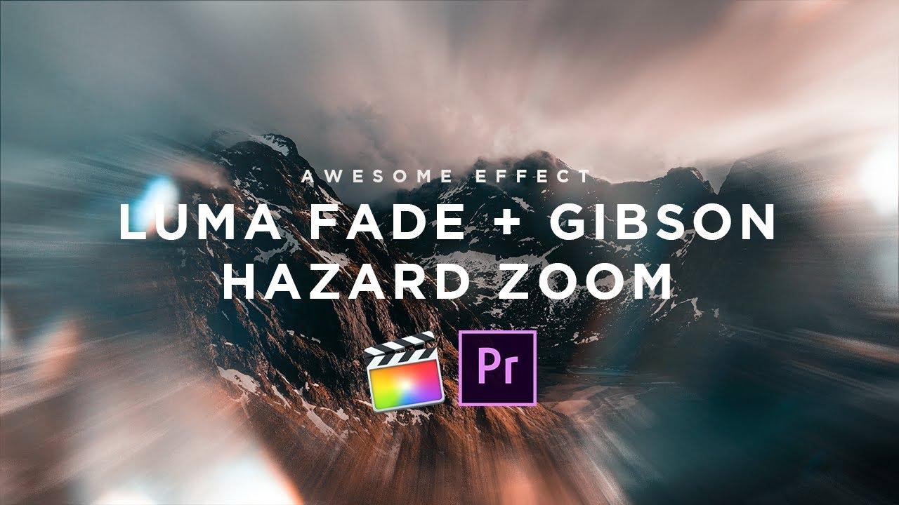 Luma Fade + Gibson Hazard Smooth Quick Zoom Effect = Mind Blown