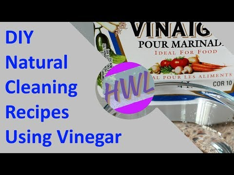 DIY Natural Cleaning Recipes using Vinegar