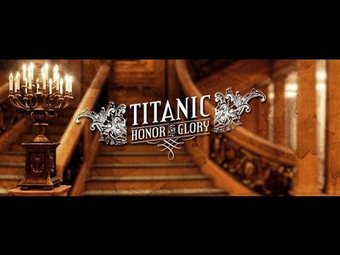Titanic: Honor & Glory / Титаник: Честь и Слава
