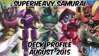 Superheavy Samurai Deck Profile - POST CORE - August 2015