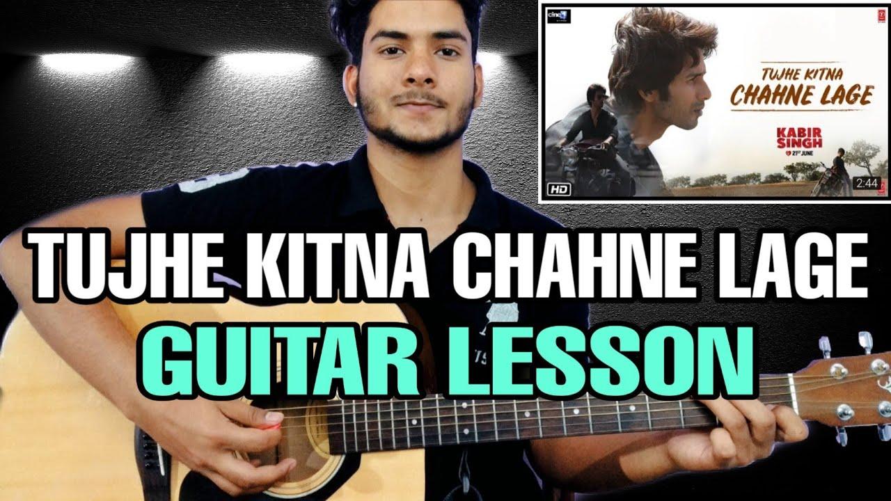 Tujhe Kitna Chahne Lage Kabir Singh Guitar Chords Lesson Guitar