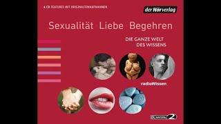 Sexualität, Liebe, Begehren (Die ganze Welt des Wissens 3) Hörbuch