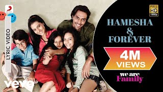 Hamesha & Forever Lyric Video - We Are Family|Kareena, Kajol|Sonu Nigam, Shreya Ghoshal