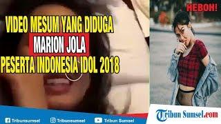 Viral...Video Mesum yang Diduga Marion Jola Peserta Indonesia Idol 2018