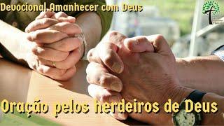Oração pelos herdeiros de Deus // Amanhecer com Deus // Igreja Presbiteriana Floresta - GV