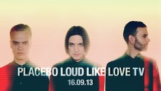 PLACEBO : LOUD LIKE LOVE TV : 16.09.13 FULL SHOW - [EXPLICIT LANGUAGE]