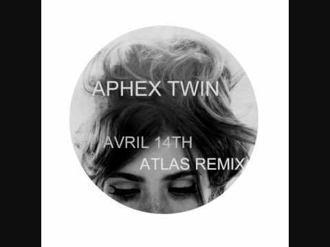 Aphex Twin - Avril 14th (Remixed by ATLAS)