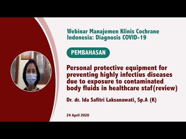 Pembahasan Personal protective equipment for preventing highly infectious diseases due to exposure t