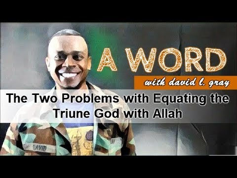 The Two Problems with the Idea that the Christian God  is the Same as Allah and other Pagan gods