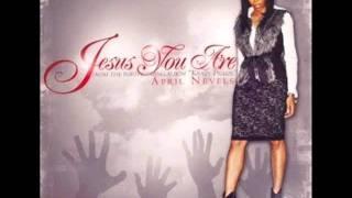 April Nevels- Jesus You Are.wmv