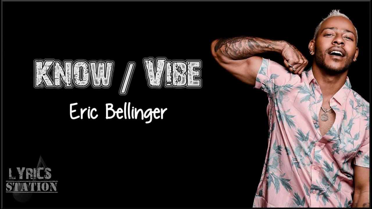 eric-bellinger-know-vibes-acoustic-lyrics-lyrics-station
