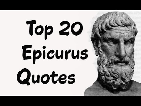 Top 20  Epicurus Quotes - The ancient Greek philosopher