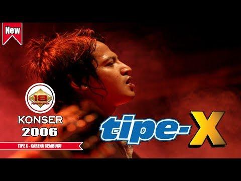 TIPE - X - KARENA CEMBURU (LIVE KONSER LAMPUNG 2006)