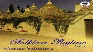 Matteo Salvatore - Folklore Pugliese Vol.2 [full album]